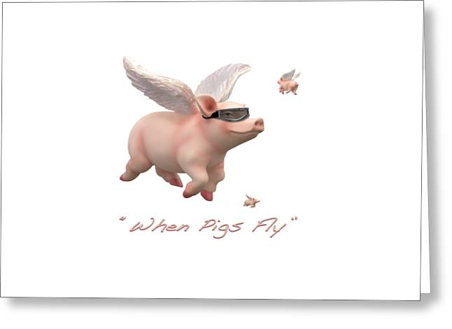 Pig Art Greeting Cards - When Pigs Fly Greeting Card by Mike McGlothlen
