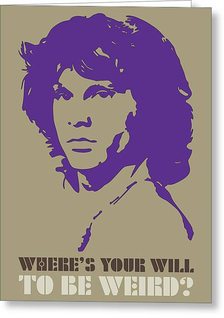 The Doors Poster Greeting Cards - Wheres Your Will To Be Weird Greeting Card by Florian Rodarte