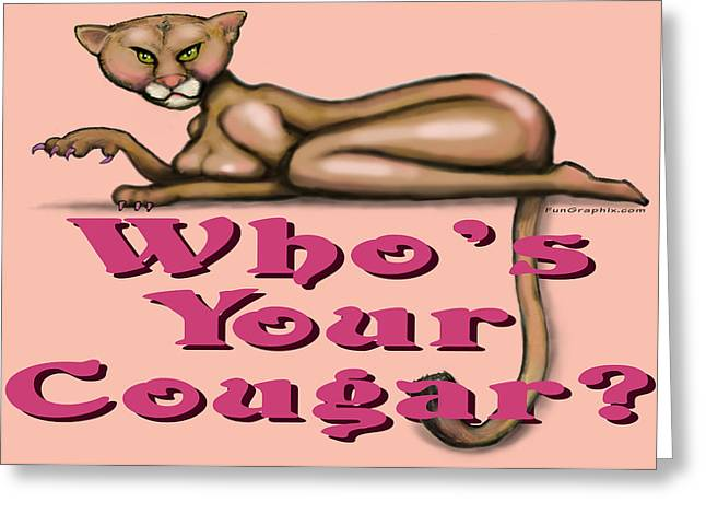Whos Your Cougar Greeting Card by Kevin Middleton