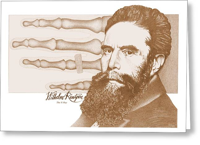 Wilhelm Rontgen Greeting Card by John D Benson