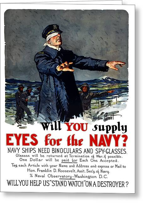Historic Ship Greeting Cards - Will You Supply Eyes For The Navy Greeting Card by War Is Hell Store