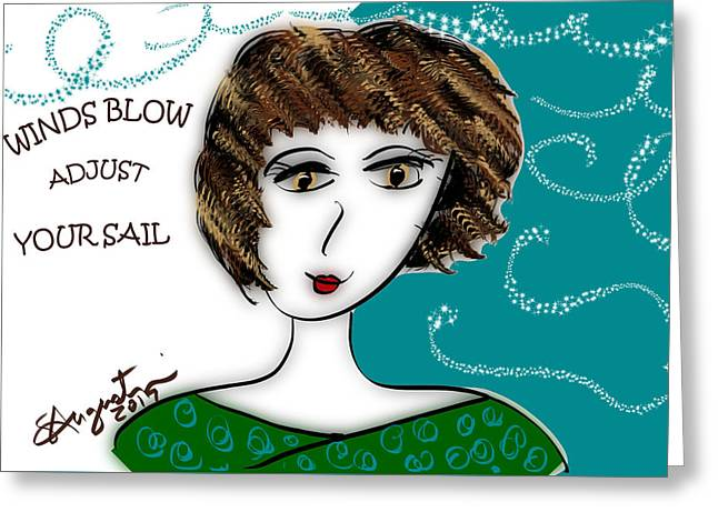 Winds Blow, Adjust Your Sail Greeting Card by Sharon Augustin