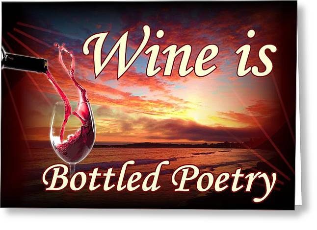 Wine Pour Digital Greeting Cards - Wine is Poetry Greeting Card by Phil Hamilton