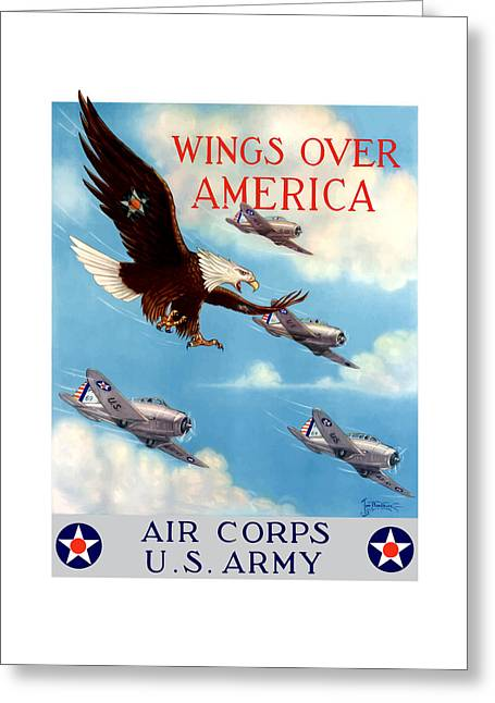 Political Mixed Media Greeting Cards - Wings Over America - Air Corps U.S. Army Greeting Card by War Is Hell Store