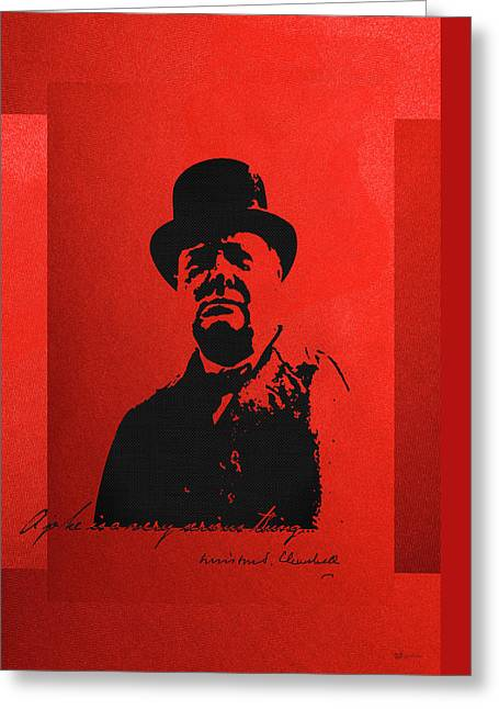 Winston Churchill - A Joke Is A Very Serious Thing Greeting Card by Serge Averbukh