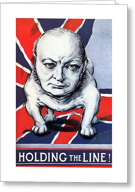 British Bulldog Greeting Cards - Winston Churchill Holding The Line Greeting Card by War Is Hell Store