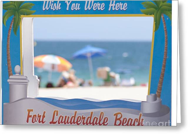 Fort Lauderdale Greeting Cards - Wish You Were Here Greeting Card by Juli Scalzi