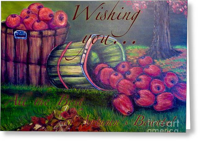 Wishing You All The Best Of Autumn's Bounty Greeting Card by Kimberlee Baxter