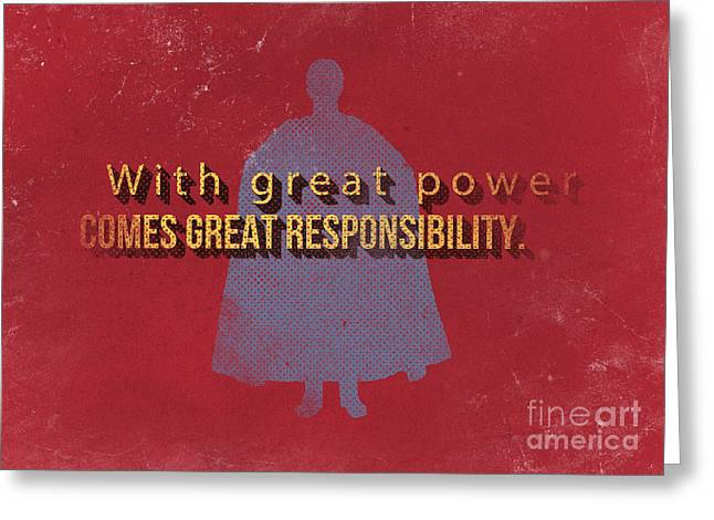 With Great Power Comes Great Responsibility Greeting Card by Edward Fielding