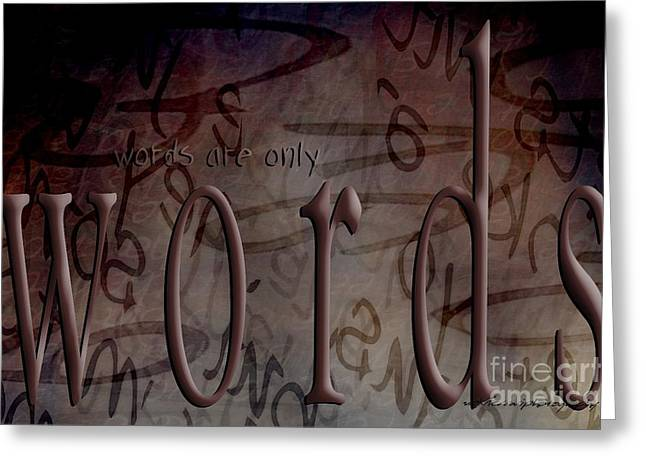 Behind The Scene Greeting Cards - Words Are Only Words 2 Greeting Card by Vicki Ferrari