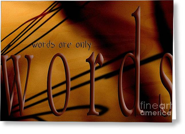 Behind The Scene Greeting Cards - Words Are Only Words 6 Greeting Card by Vicki Ferrari