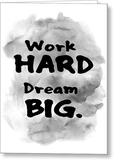 e Tapestries - Textiles Greeting Cards - Work Hard Dream Big  Motivational quotes Greeting Card by BestCit Art