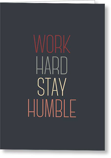 Letterpress Greeting Cards - Work Hard Stay Humble Quote Greeting Card by Taylan Soyturk