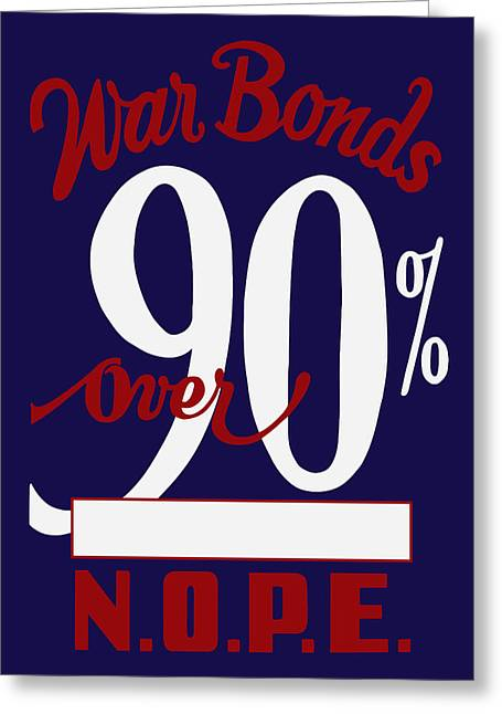 World War Two - War Bonds  Greeting Card by War Is Hell Store