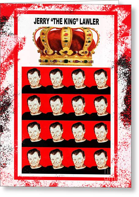 Roller Derby Greeting Cards - Wrestling Legend Jerry the King Lawler III Greeting Card by Jim Fitzpatrick