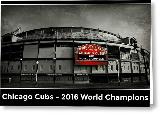 Wrigley Field - 2016 World Champions Greeting Card by Stephen Stookey