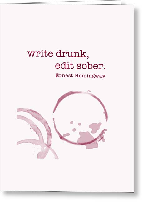 Write Drunk Greeting Card by Nancy Ingersoll