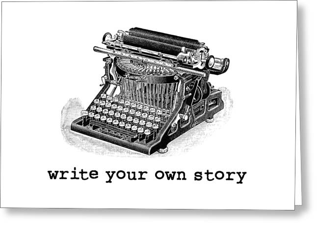 Write Your Own Story T-shirt Greeting Card by Edward Fielding