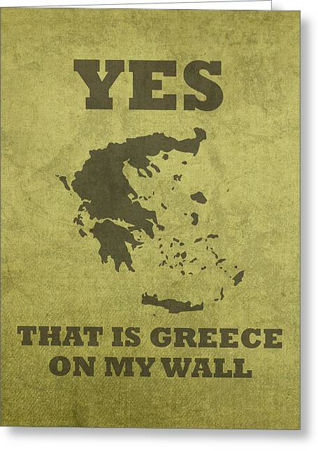 Yes That Is Greece On My Wall Humor Pun Poster Greeting Card by Design Turnpike