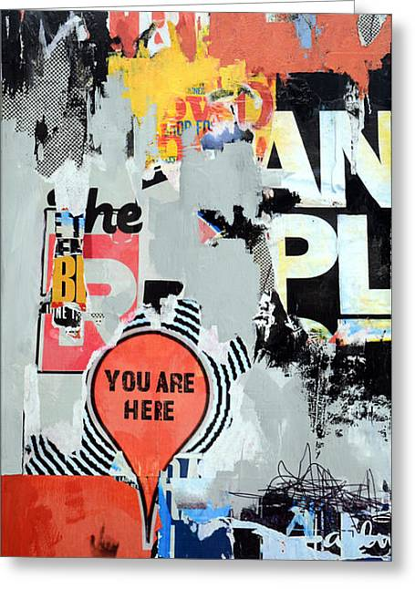 Pop Mixed Media Greeting Cards - You Are Here Greeting Card by James Hudek