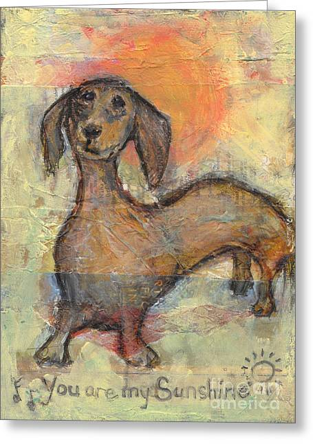 Doxie Greeting Cards - You are my Sunshine Greeting Card by Robin Wiesneth