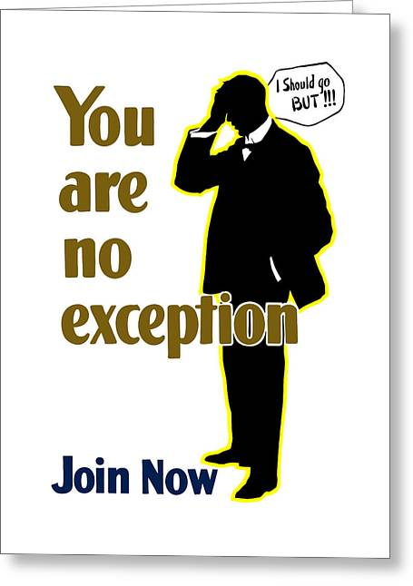 Join Greeting Cards - You Are No Exception - Join Now Greeting Card by War Is Hell Store