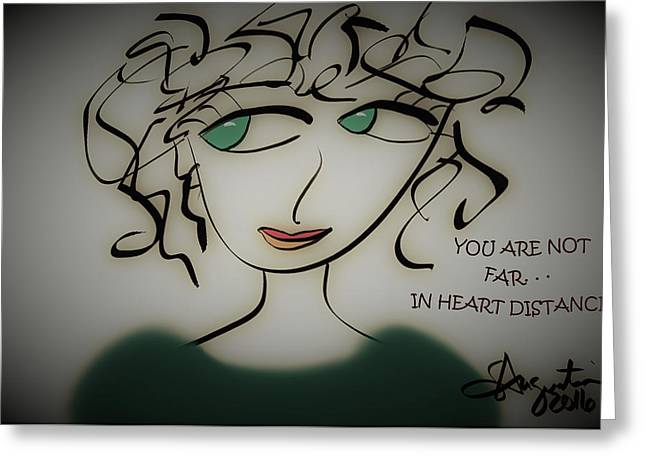 You Are Not Far. . .in Heart Distancr Greeting Card by Sharon Augustin