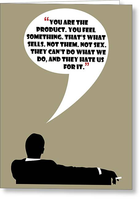 You Are The Product - Mad Men Poster Don Draper Quote Greeting Card by Beautify My Walls