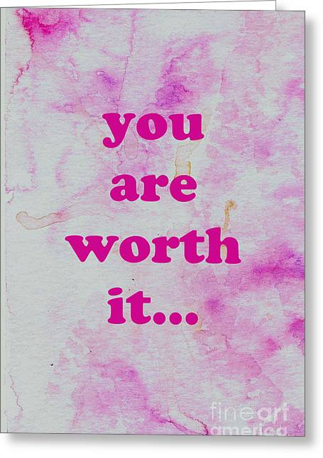 Bedroom Art Greeting Cards - You Are Worth It  Greeting Card by Kim Magee ART