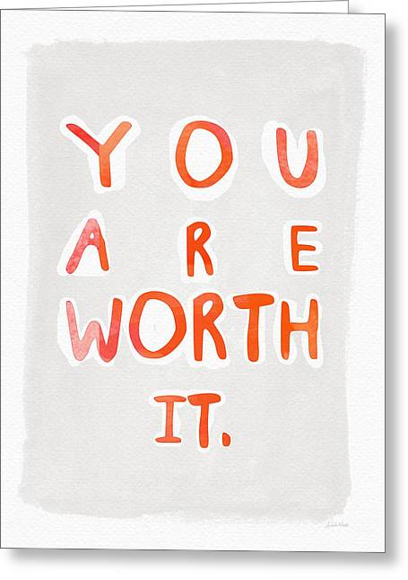 You Are Worth It Greeting Card by Linda Woods