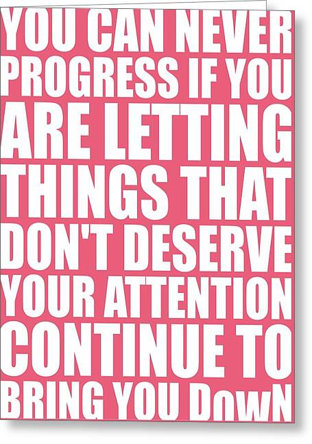You Can Never Progress If You Are Letting Gym Inspirational Quotes Poster Greeting Card by Lab No 4