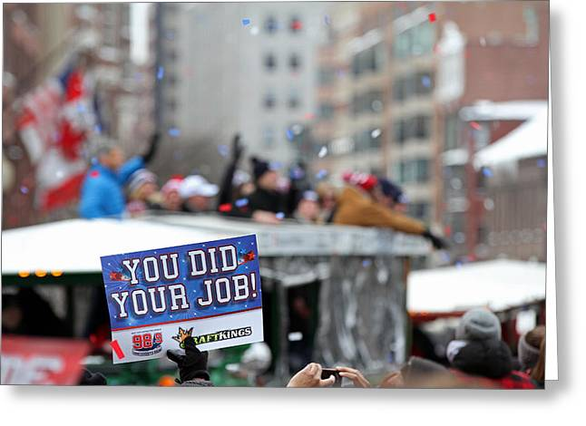 You Did Your Job Greeting Card by Juergen Roth
