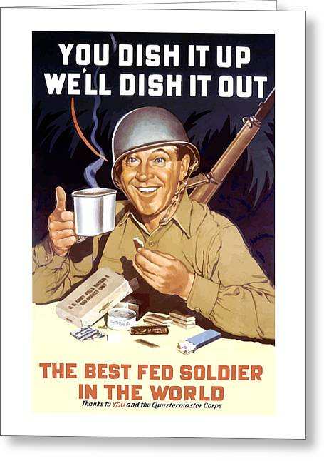 War Effort Mixed Media Greeting Cards - You Dish It Up Well Dish It Out  Greeting Card by War Is Hell Store