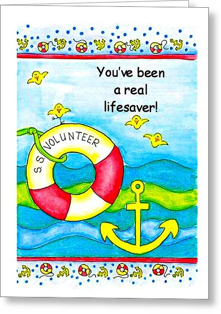 You Have Been A Real Lifesaver Greeting Card by Karon Melillo DeVega