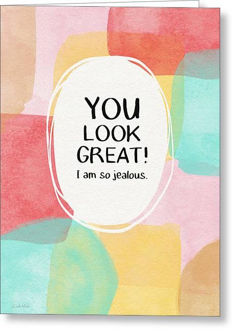 You Look Great- Art By Linda Woods Greeting Card by Linda Woods