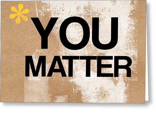 Yellow Brown Greeting Cards - You Matter Greeting Card by Linda Woods
