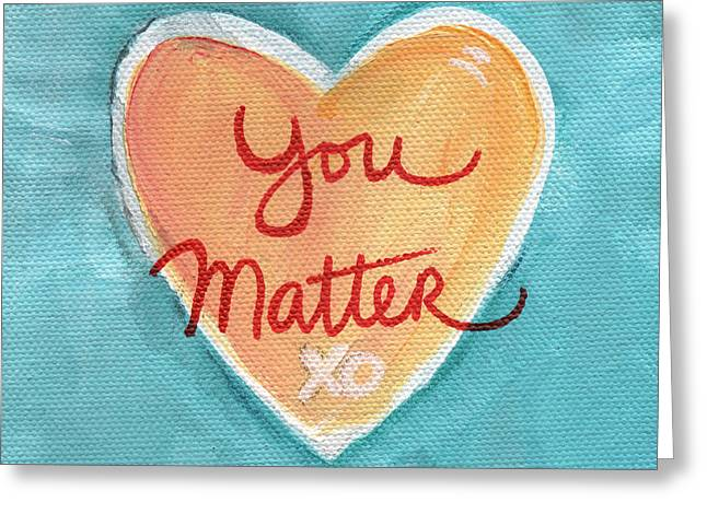 Pillows Greeting Cards - You Matter Love Greeting Card by Linda Woods