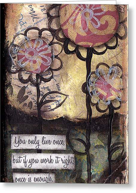 Best Sellers -  - Live Art Greeting Cards - You only live once Greeting Card by  Abril Andrade Griffith