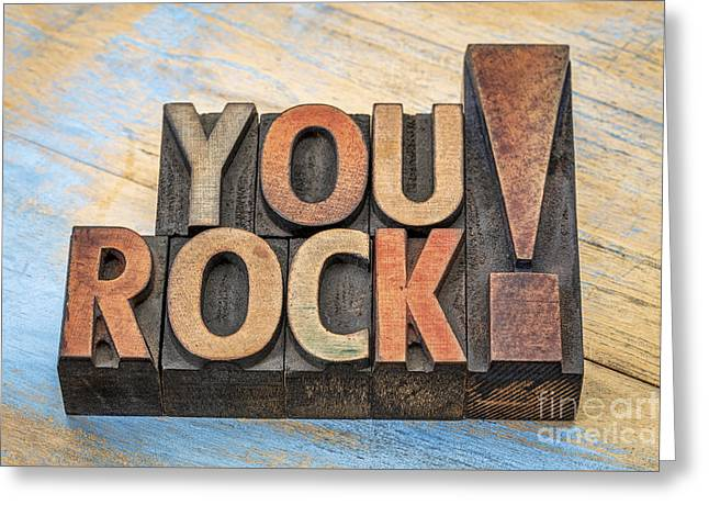 You Rock Compliment In Wood Type Greeting Card by Marek Uliasz