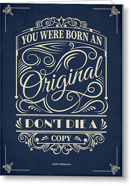 You Were Born An Original Motivational Quotes Poster Greeting Card by Lab No 4