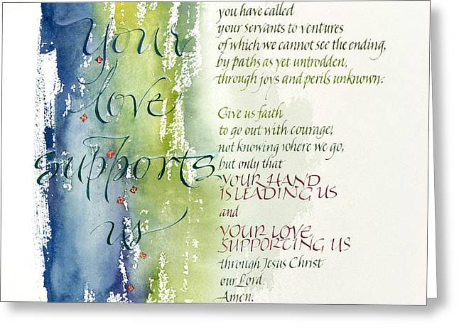 Your Love Supports Us Greeting Card by Judy Dodds