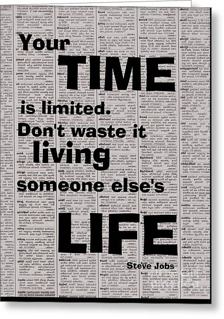 your time is limited Don't waste it living someone else's life, steve jobs Greeting Card by Sweeping Girl
