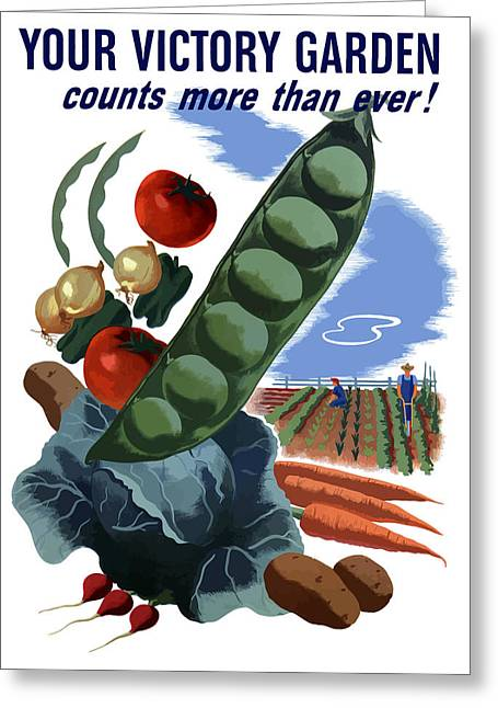 Vegetable Greeting Cards - Your Victory Garden Counts More Than Ever Greeting Card by War Is Hell Store