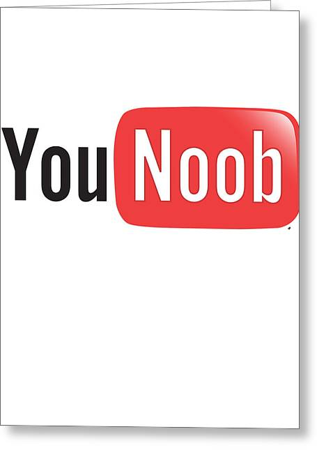 Selling Artwork Online Greeting Cards - YouTube Parody - You Noob Greeting Card by Paul Telling