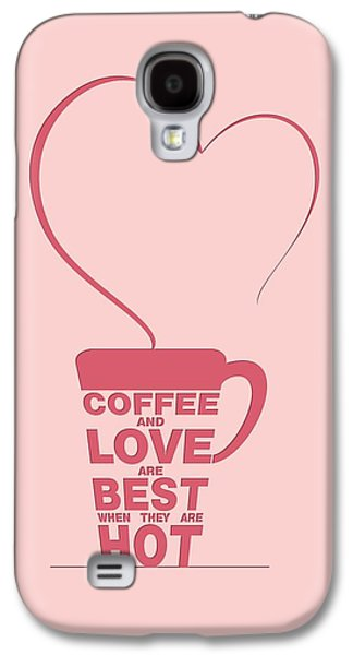 Coffee Love Quote Typographic Print Art Quotes, Poster Galaxy S4 Case by Lab No 4 - The Quotography Department
