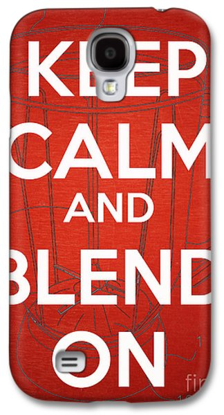 Blend Galaxy S4 Cases - Keep Calm and Blend On Galaxy S4 Case by Edward Fielding