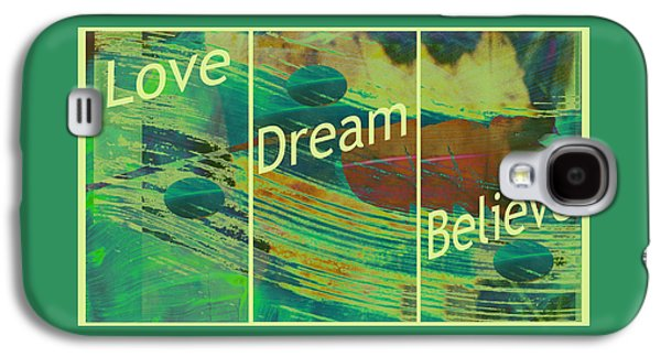 Abstract Digital Mixed Media Galaxy S4 Cases - Love Dream Believe Galaxy S4 Case by Ann Powell