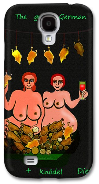 Posters Of Nudes Galaxy S4 Cases - 122 -   Great German roast  Chicken and Knoedel Diet ....  Galaxy S4 Case by Irmgard Schoendorf Welch