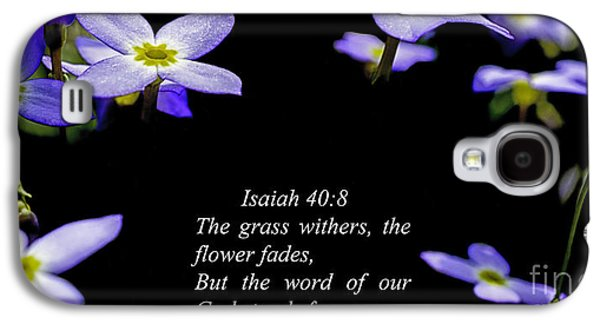Bible Quotes Galaxy S4 Cases - The Flower Fades Galaxy S4 Case by Thomas R Fletcher