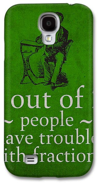 People Mixed Media Galaxy S4 Cases - 3 out of 2 People Have Trouble with Fractions Humor Poster Galaxy S4 Case by Design Turnpike